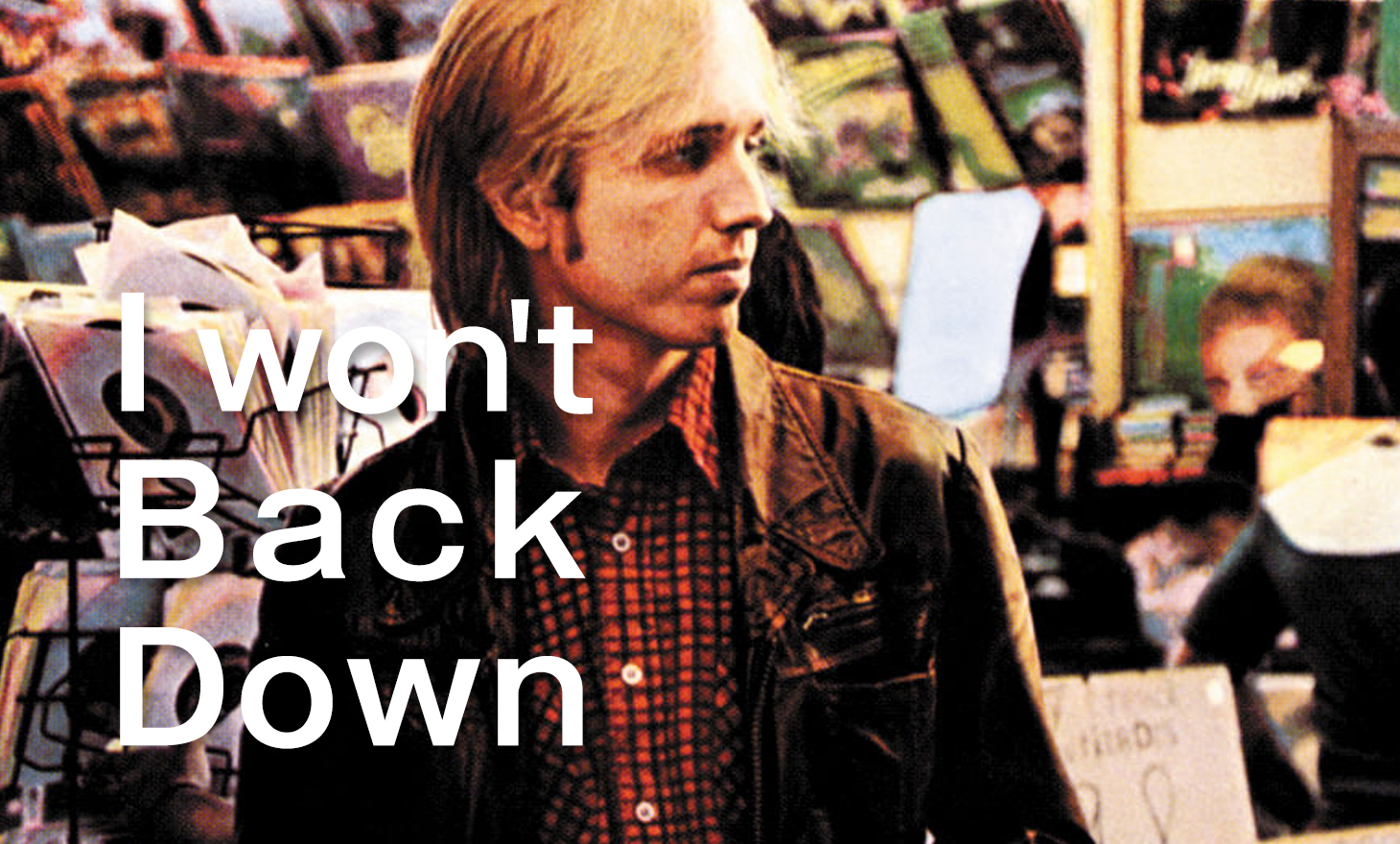 tom petty:i won't back down