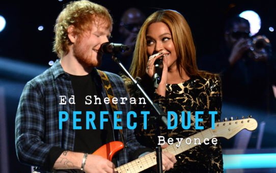Ed Sheeran with Beyoncé:Perfect Duet