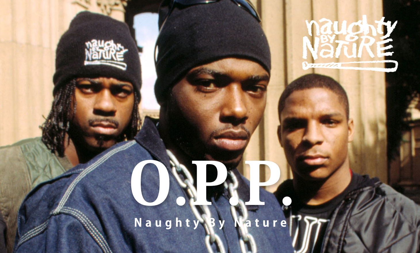 Naughty By Nature(ノーティーバイネイチャー):O.P.P.