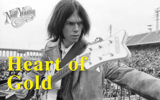 Neil Young(ニール・ヤング):Heart of Gold(ハート・オブ・ゴールド)