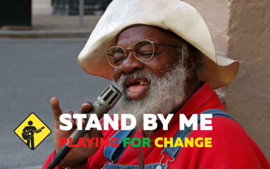Playing for Change:Stand By Me(スタンド・バイ・ミー)