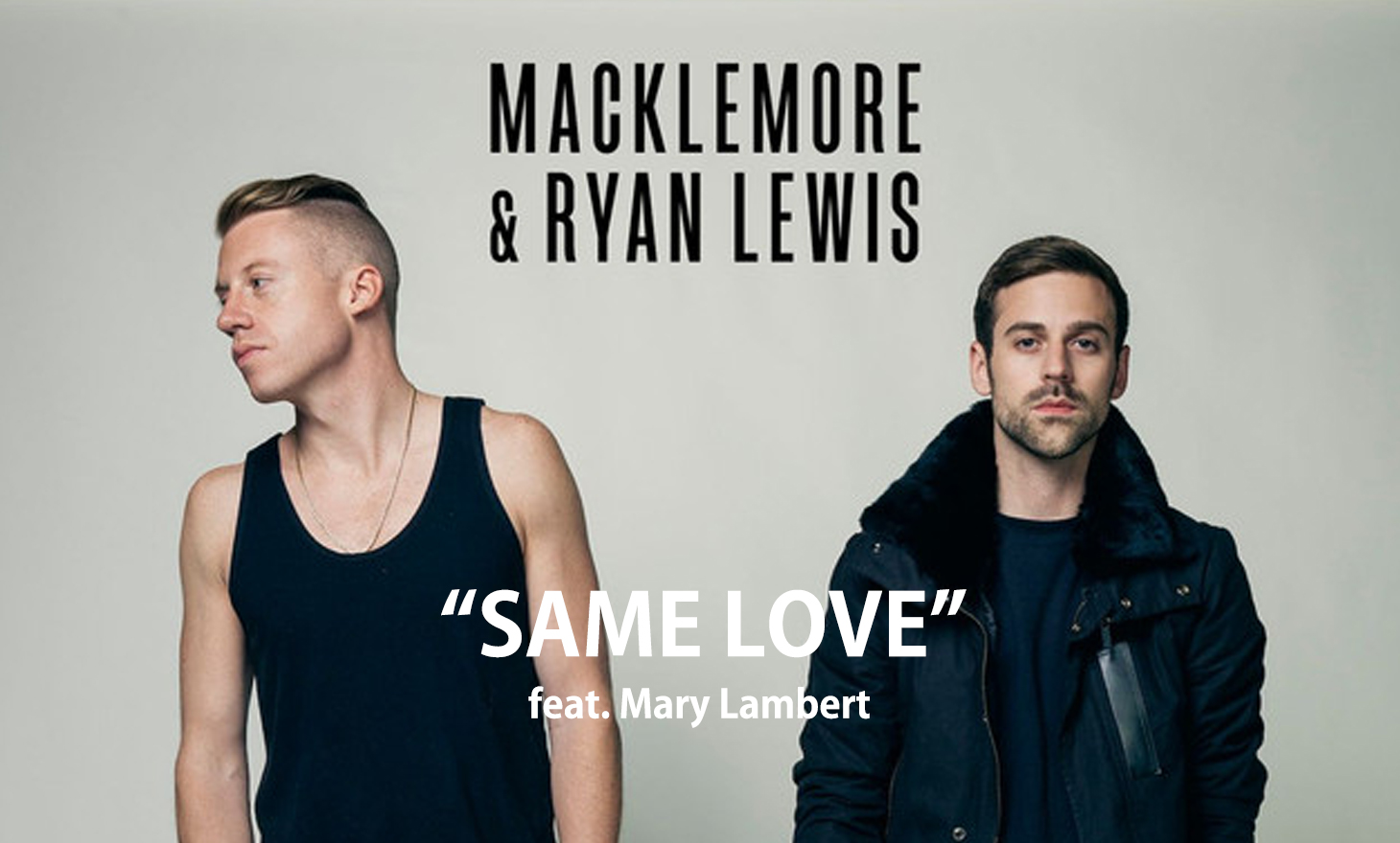 Macklemore & Ryan Lewis : Same Love