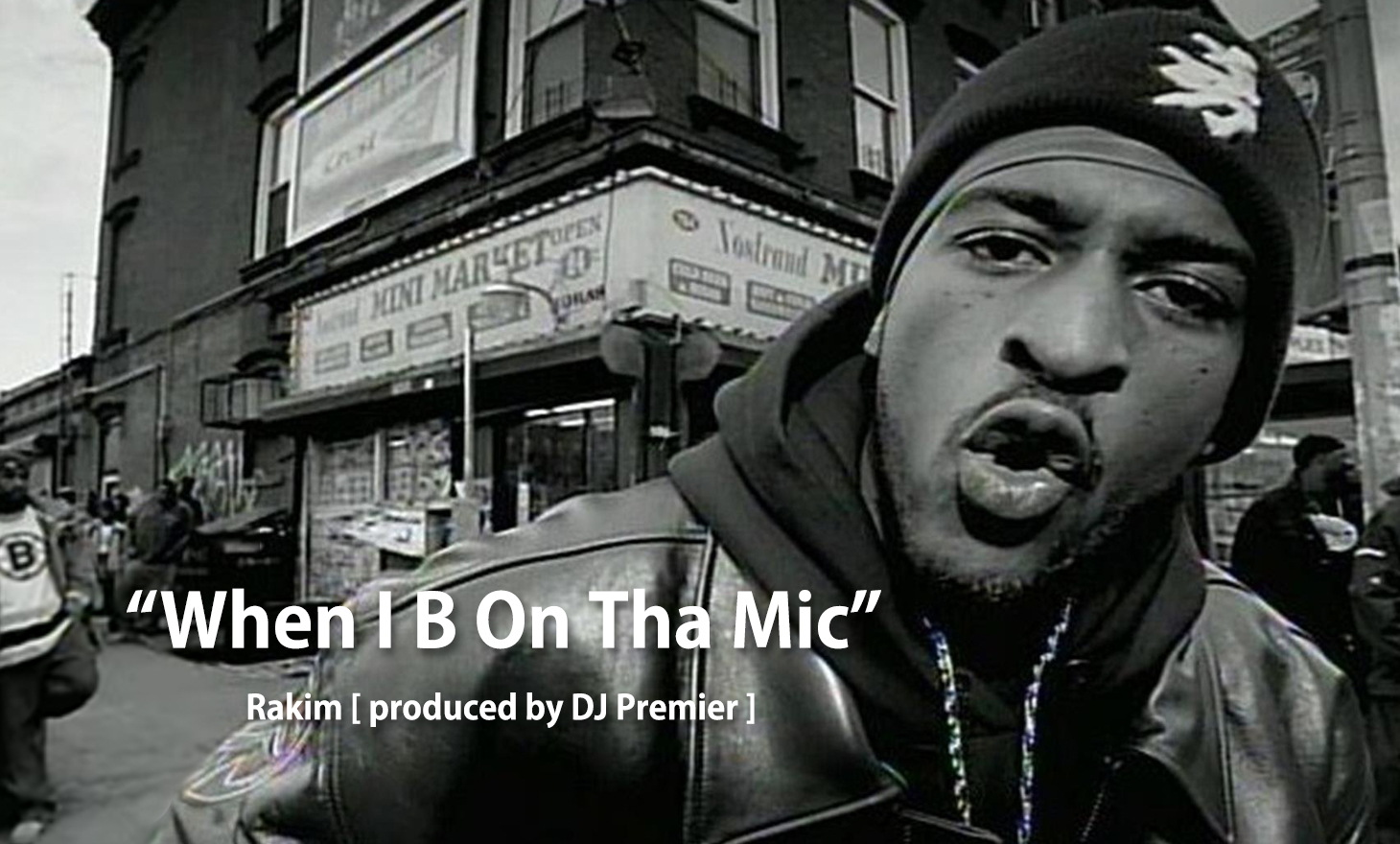 Rakim(ラキム):When I B On Tha Mic