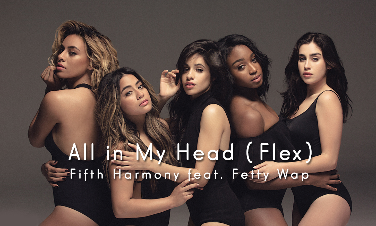 Fifth Harmony(フィフス・ハーモニー):All in My Head