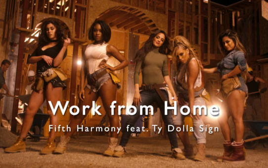 Fifth Harmony(フィフス・ハーモニー):Work from Home