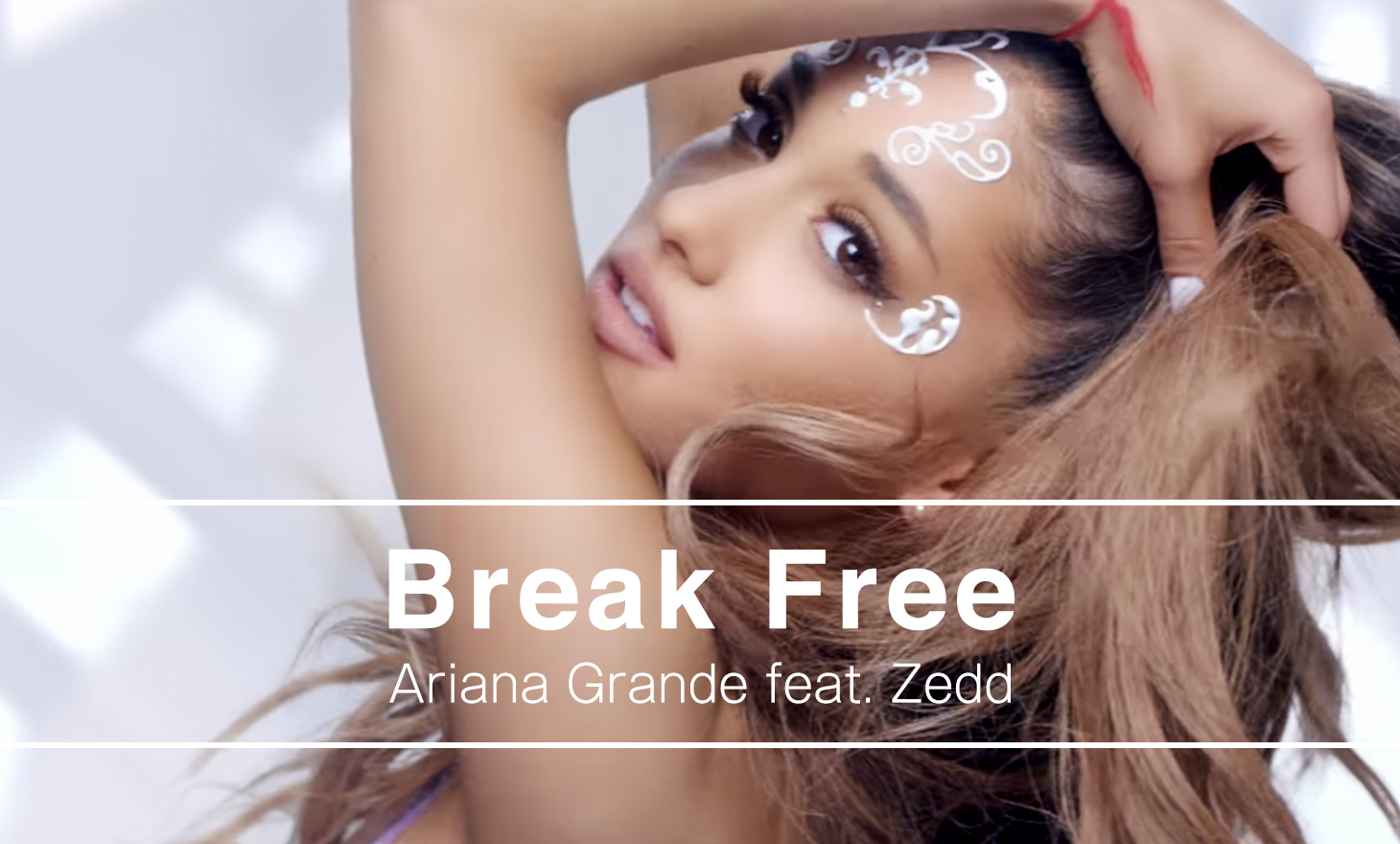 Ariana Grande feat. Zedd : Break Free