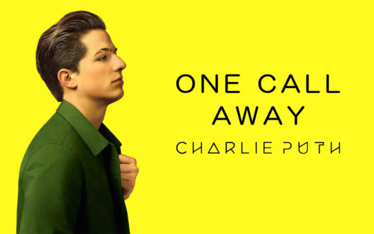 Charlie Puth : One Call Away