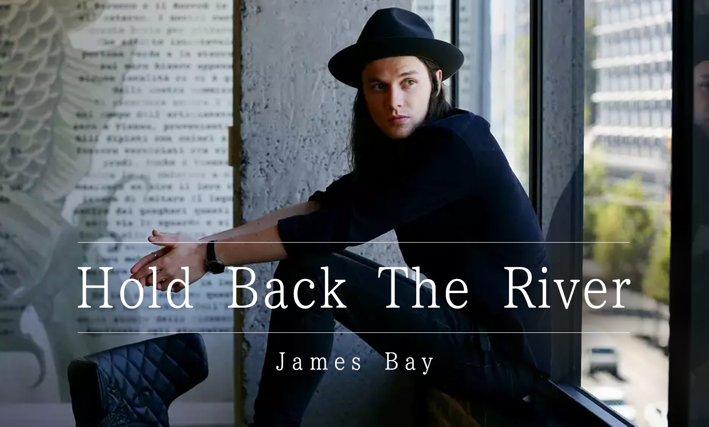 James Bay : Hold Back The River