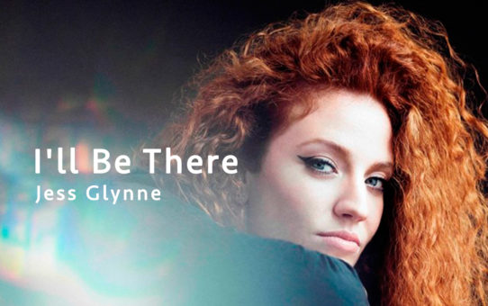 Jess Glynne : I'll Be There