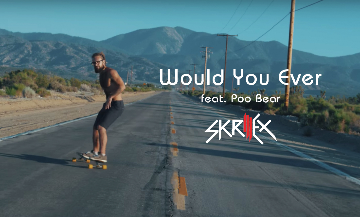 Skrillex : Would You Ever
