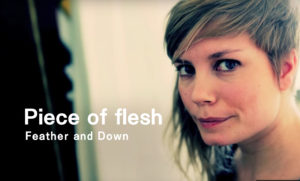 Feather and Down : Piece of flesh