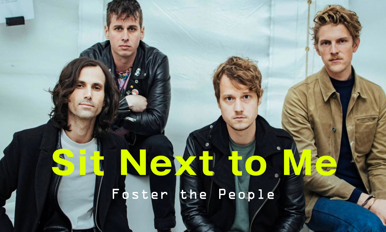 Foster The People : Sit Next to Me