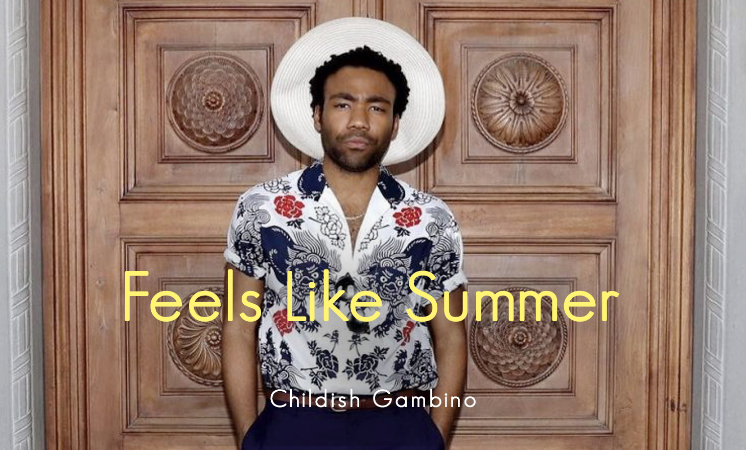 Childish Gambino : Feels Like Summer
