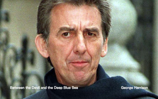 George Harrison :Between the Devil and the Deep Blue Sea