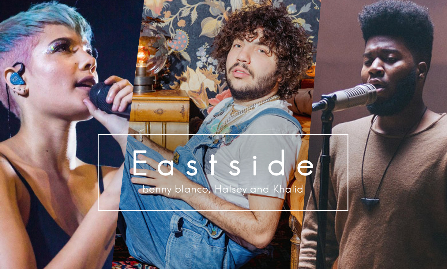 Eastside : benny blanco, Halsey and Khalid
