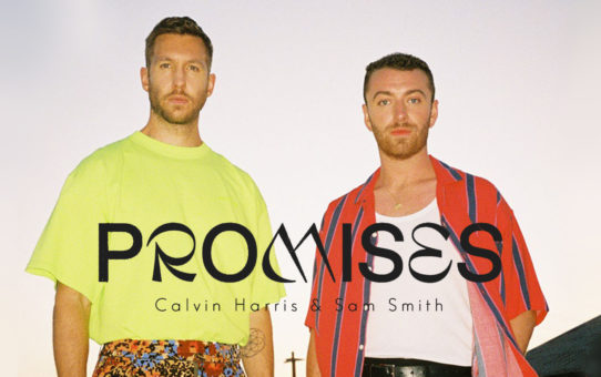 Calvin Harris & Sam Smith : Promises