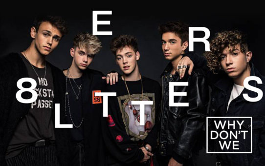 Why Don't We : 8 Letters