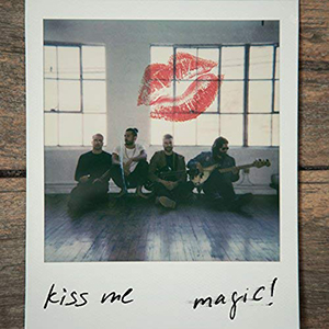 Magic! : Kiss Me