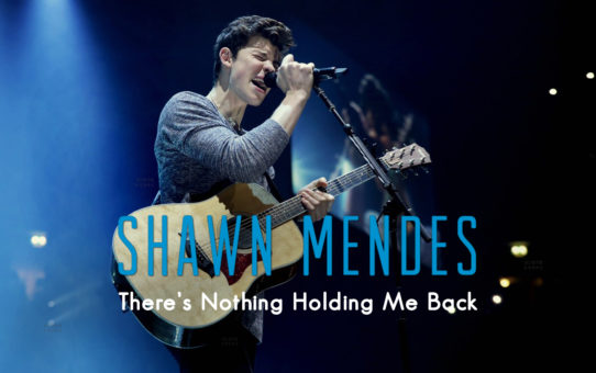Shawn Mendes : There's Nothing Holding Me Back