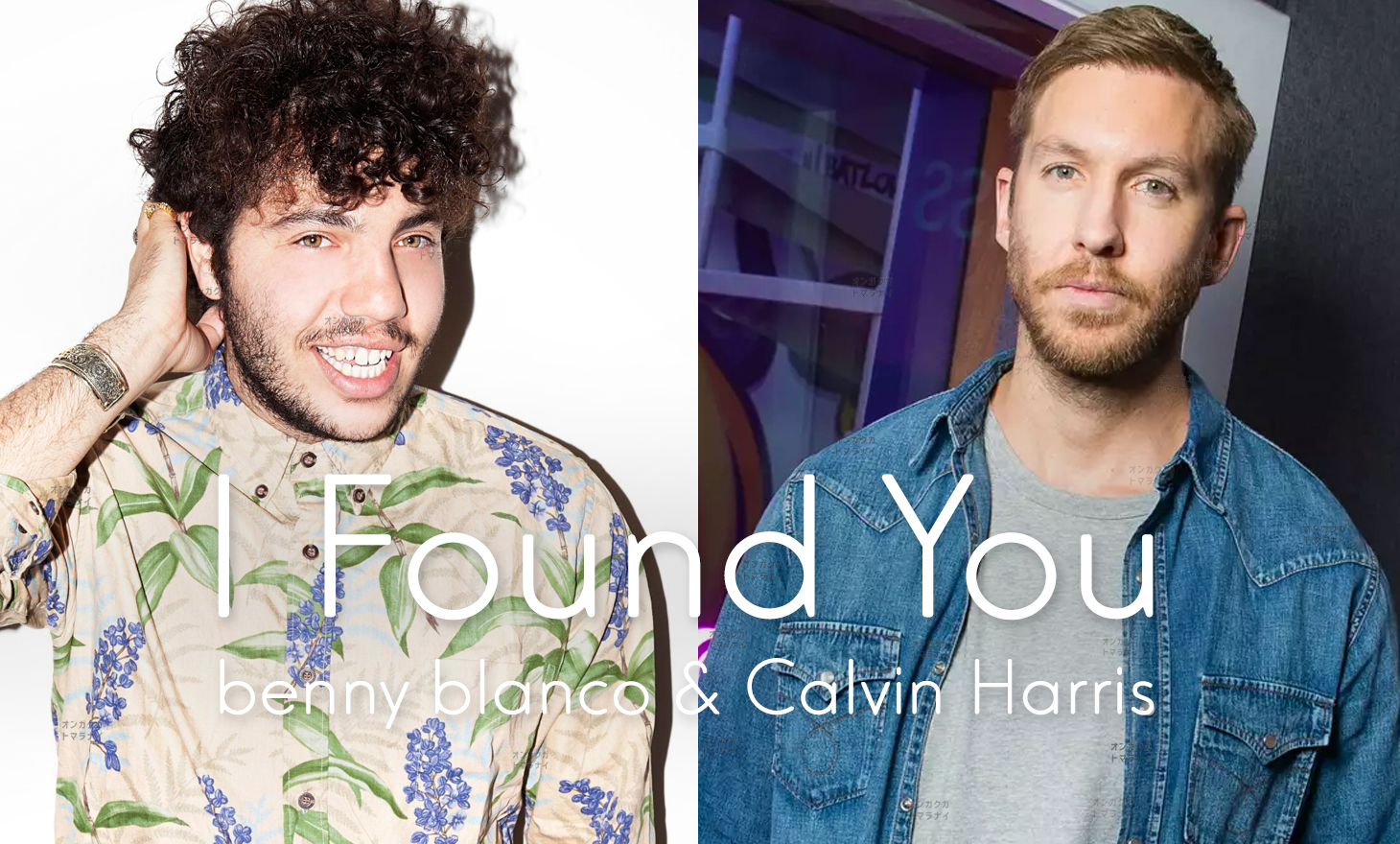 benny blanco & Calvin Harris : I Found You