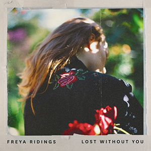 Freya Ridings : Lost Without You