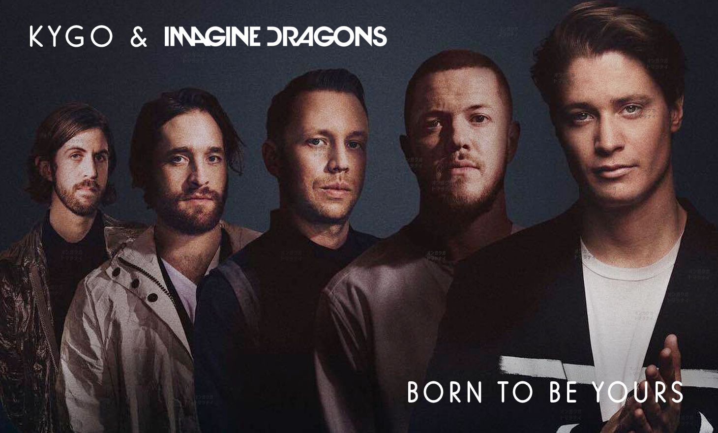 Kygo & Imagine Dragons : Born To Be Yours