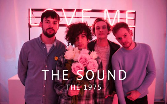 The 1975 : The Sound